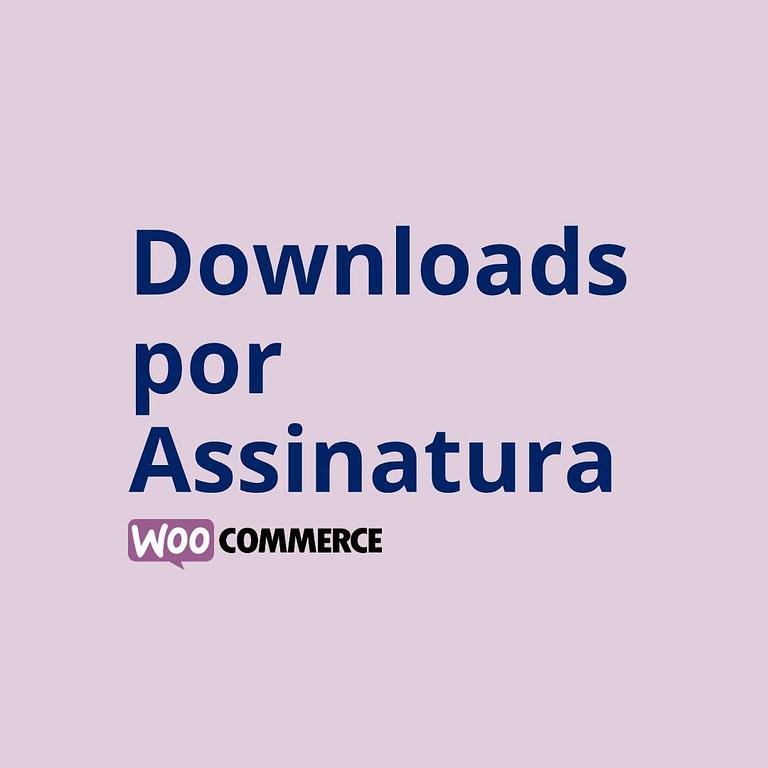 Aplicativo Downloads por Assinatura WooCommerce